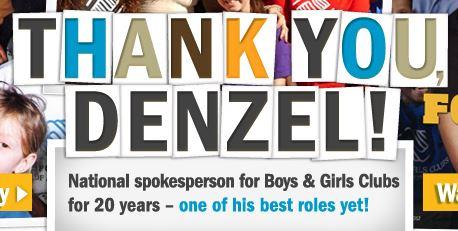 Denzel Washington Spokesperson for Boys & Girls Club of America Thank You